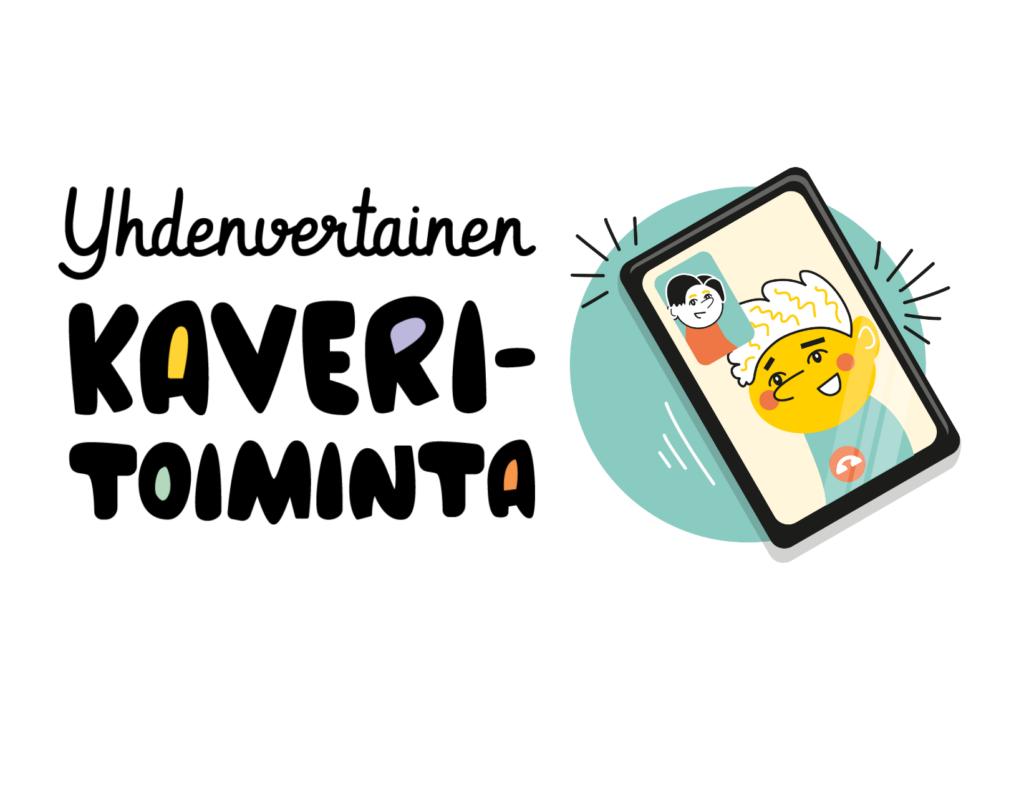 Teksti: Yhdenvertainen kaveritoiminta. Piirroskuvassa kännykkä jossa kaksi hahmoa juttelee videopuhelussa.